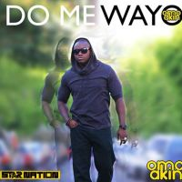 Audio - OMOAKIN - DO ME WAYO