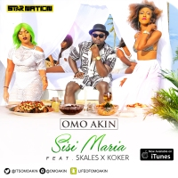 Video - Omo Akin ft. Skales & Koker – Sisi Maria